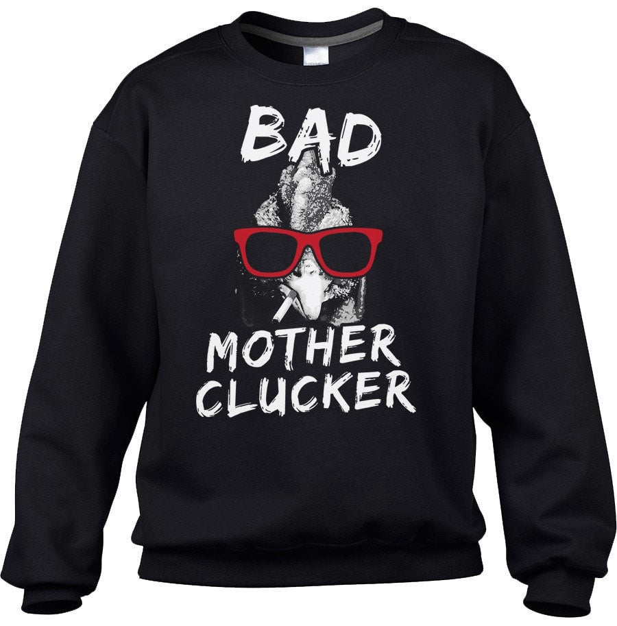 Unisex Bad Mother Clucker Chicken Sweatshirt