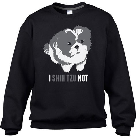 Unisex I Shih Tzu Not Dog Sweatshirt