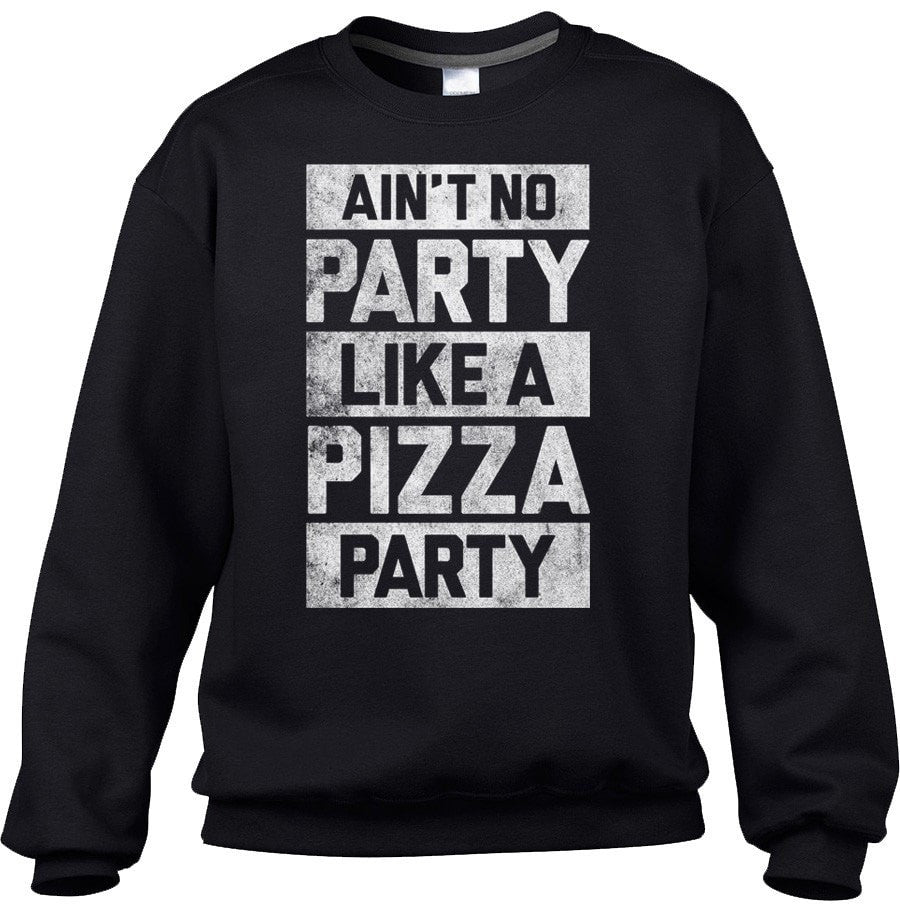 Unisex Ain't No Party Like a Pizza Party Sweatshirt