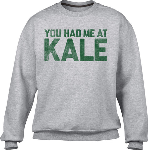 Unisex You Had Me at Kale Sweatshirt Foodie Sweatshirt