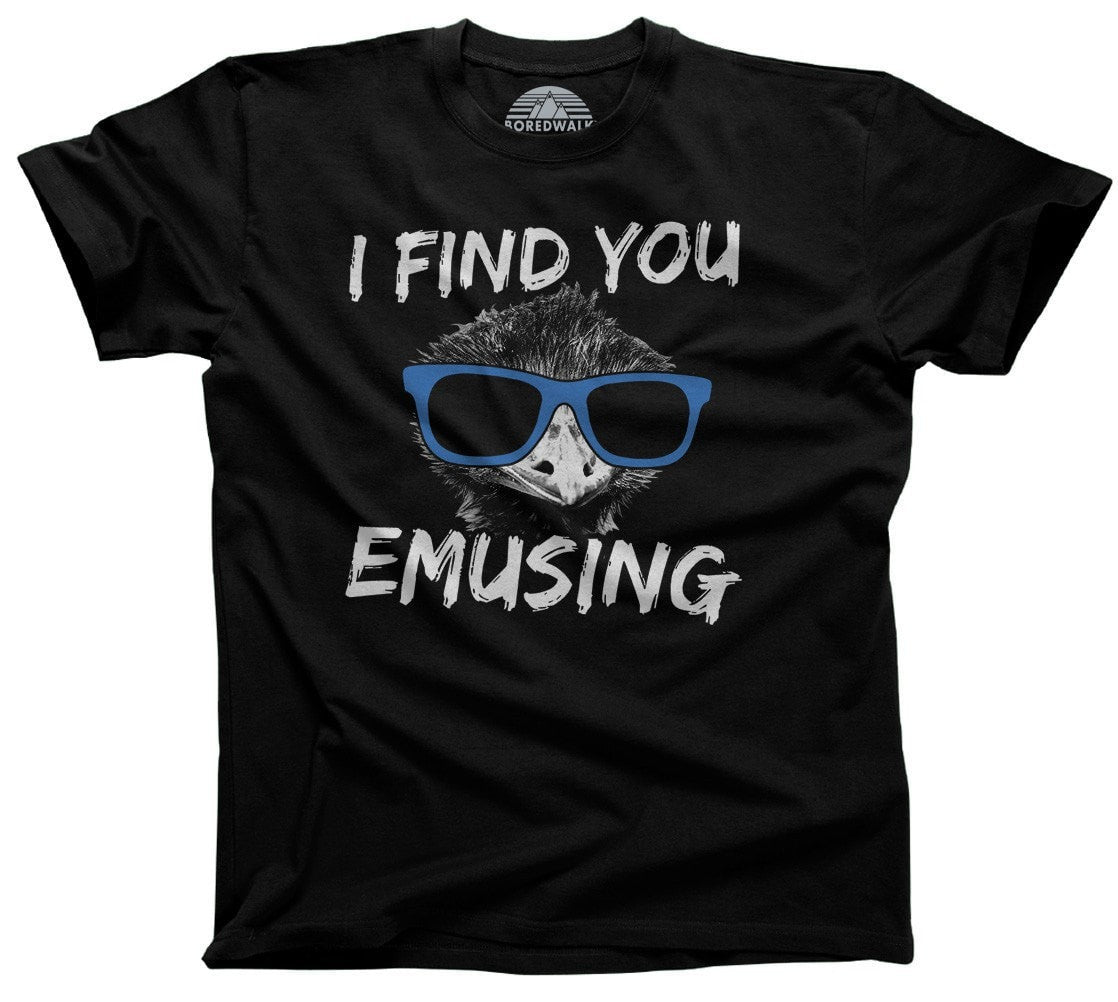Men's I Find You Emusing T-Shirt