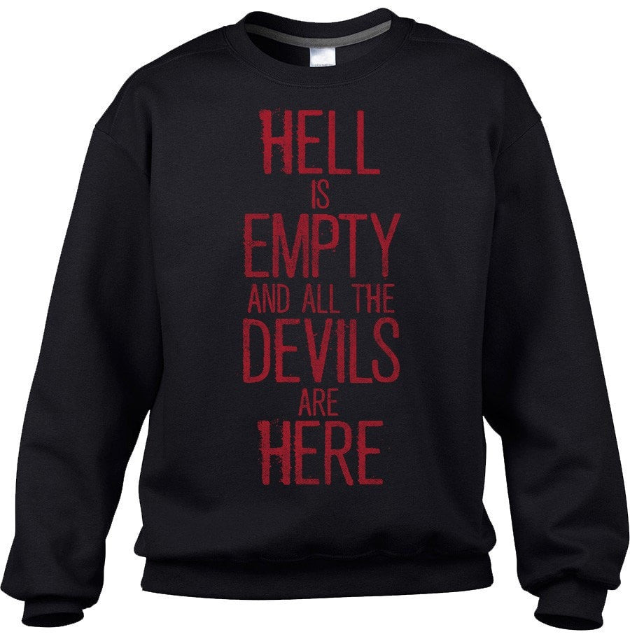 Unisex Hell is Empty and All the Devils are Here Shakespeare Sweatshirt