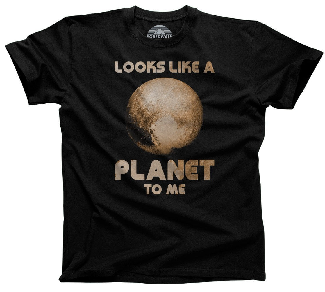 Men's Pluto Looks Like a Planet to Me T-Shirt