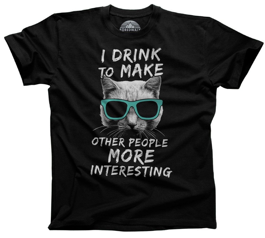 Men's I Drink To Make Other People More Interesting T-Shirt