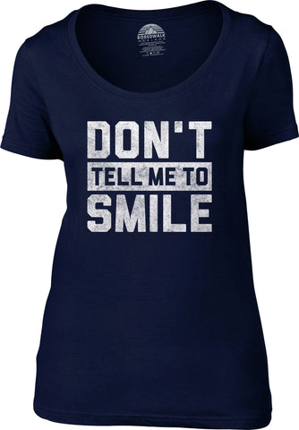Women's Don't Tell Me to Smile Scoop Neck Shirt Street Harassment T-Shirt