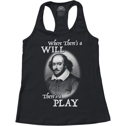 Women's Where There's a Will There's a Play Shakespeare Racerback Tank Top