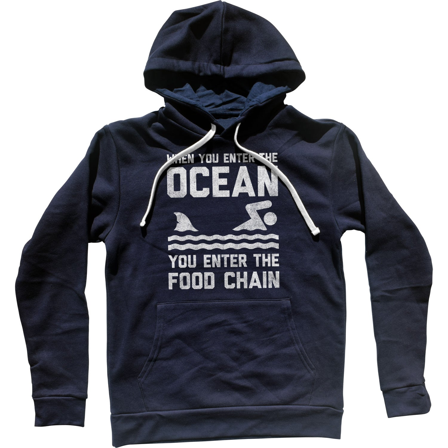 When You Enter the Ocean You Enter the Food Chain Shark Unisex Hoodie