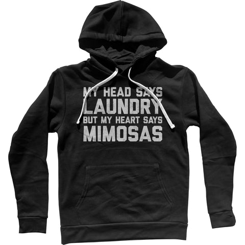 My Head Says Laundry But My Heart Says Mimosas Unisex Hoodie