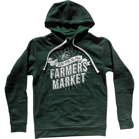 Take me to the Farmers Market Unisex Hoodie
