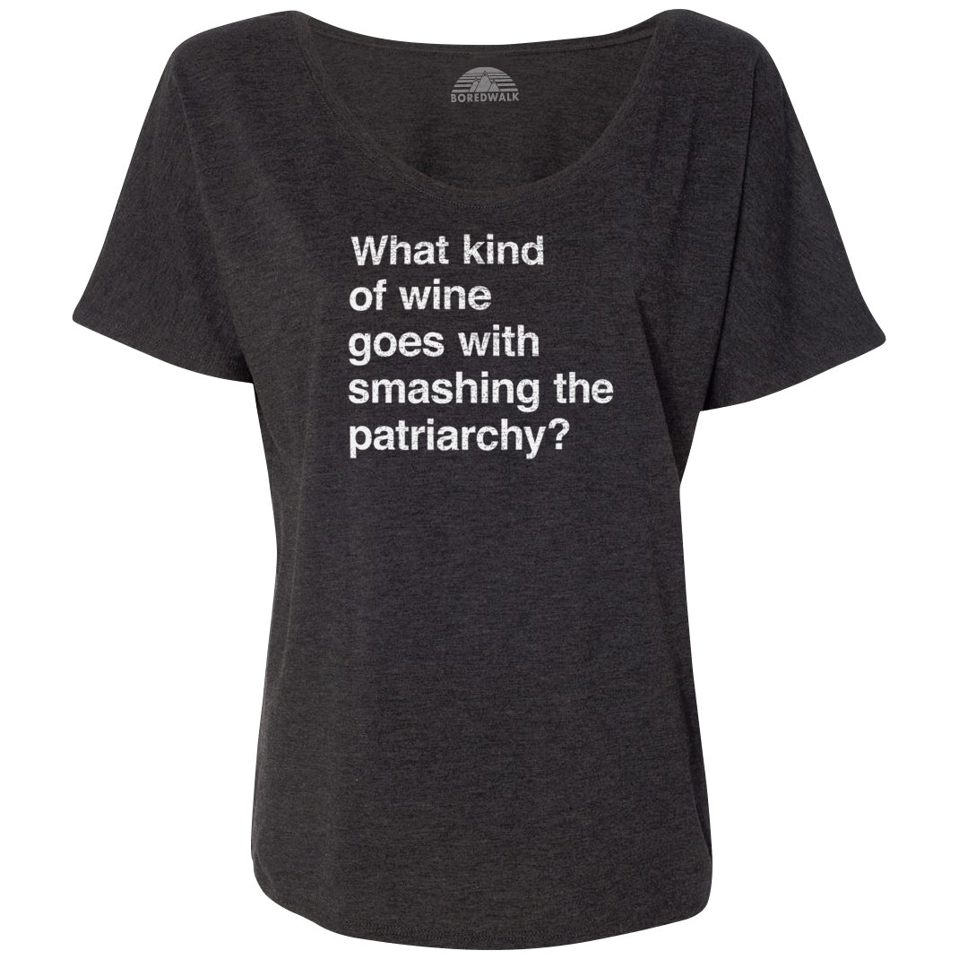 Women's What Kind of Wine Goes with Smashing the Patriarchy? Scoop Neck T-Shirt