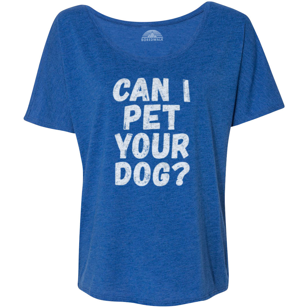 Women's Can I Pet Your Dog Scoop Neck T-Shirt