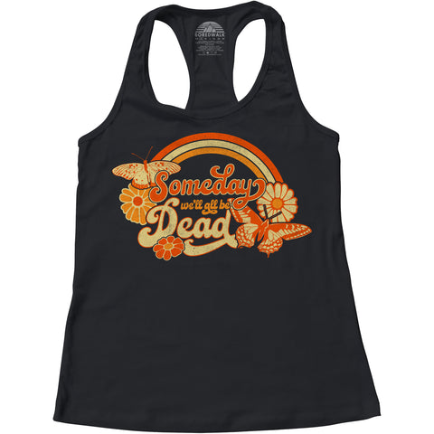 Women's Someday We'll All Be Dead Racerback Tank Top