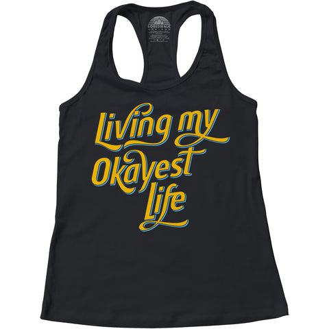Women's Living My Okayest Life Racerback Tank Top