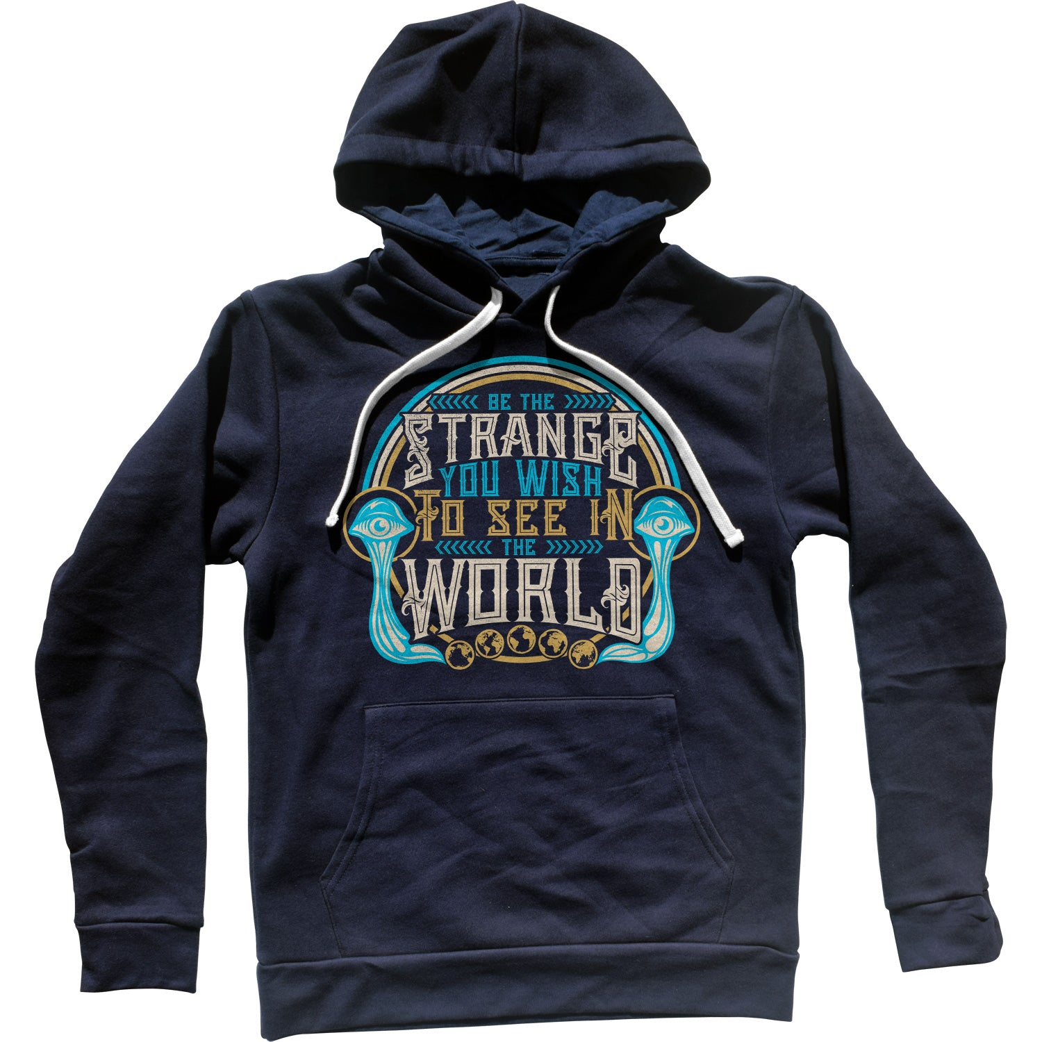 Be the Strange You Wish to See in the World Unisex Hoodie