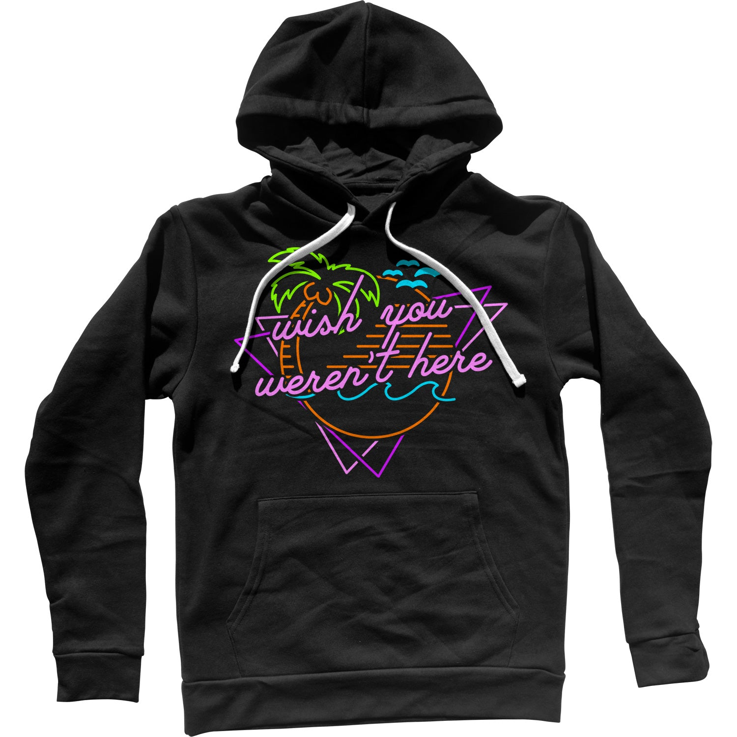 Wish You Weren't Here Unisex Hoodie