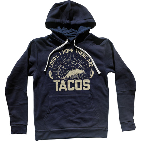 Boredwalk Lordy I Hope There Are Tacos Hoodie