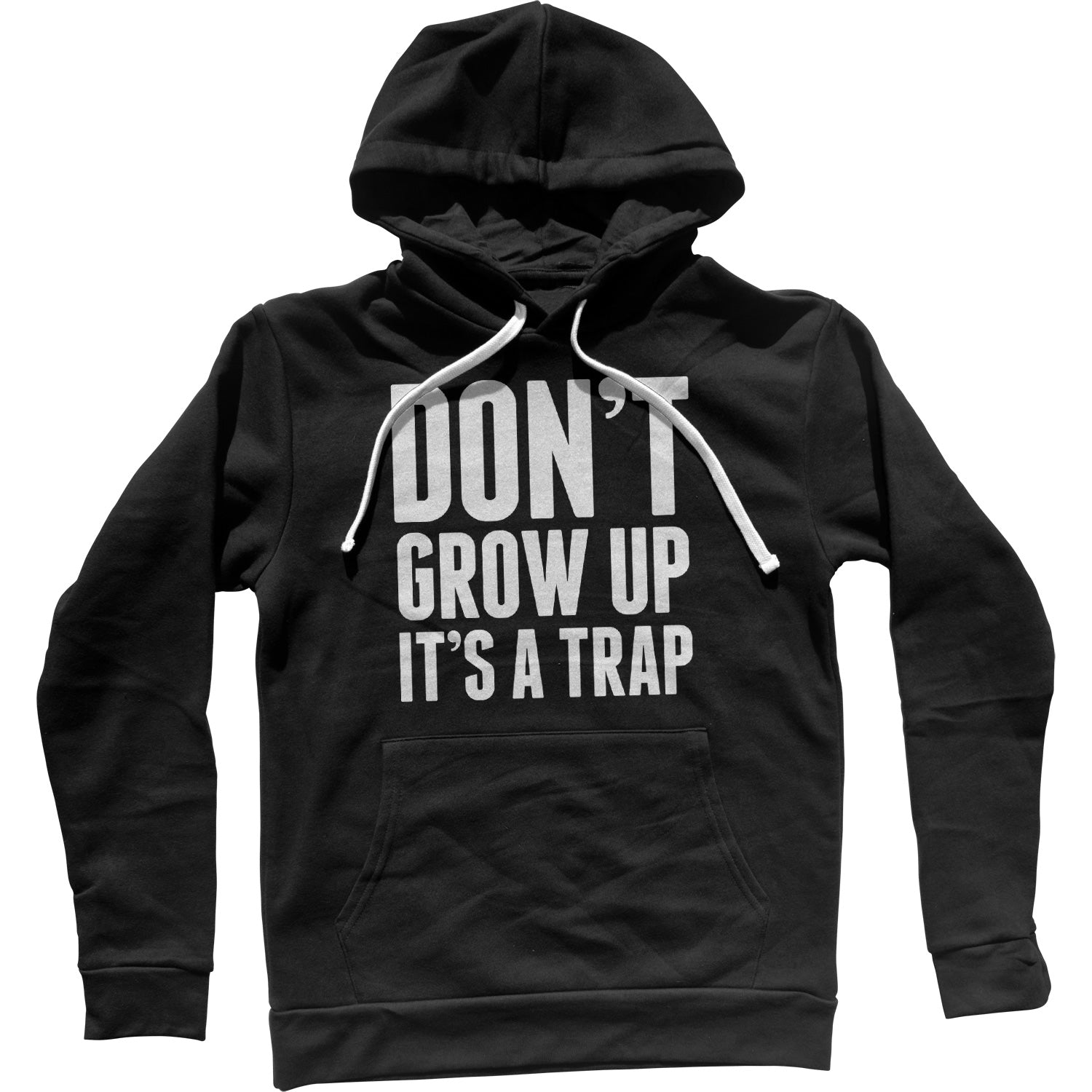 Don't Grow Up It's A Trap Unisex Hoodie