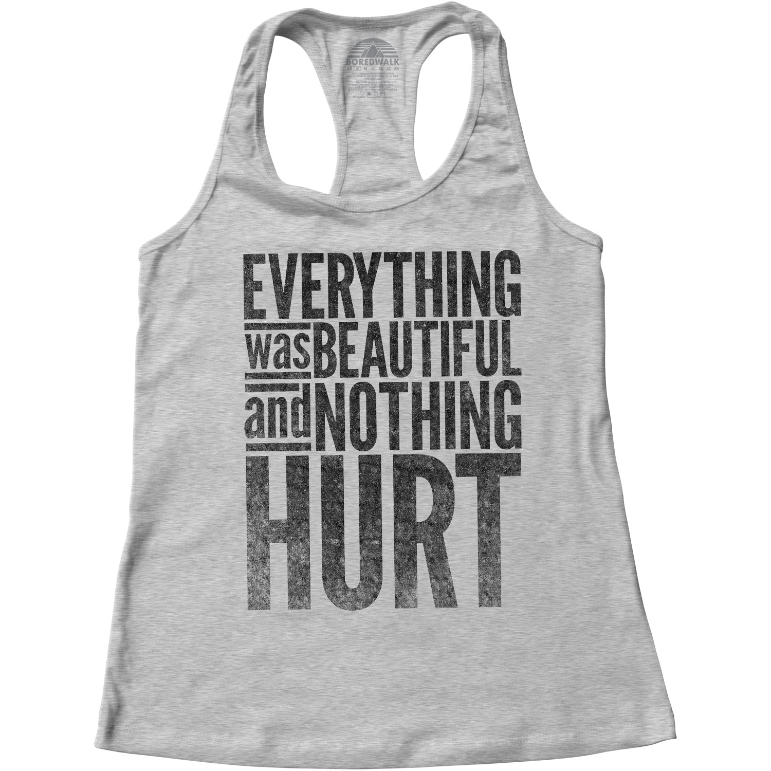 Women's Everything Was Beautiful and Nothing Hurt Racerback Tank Top
