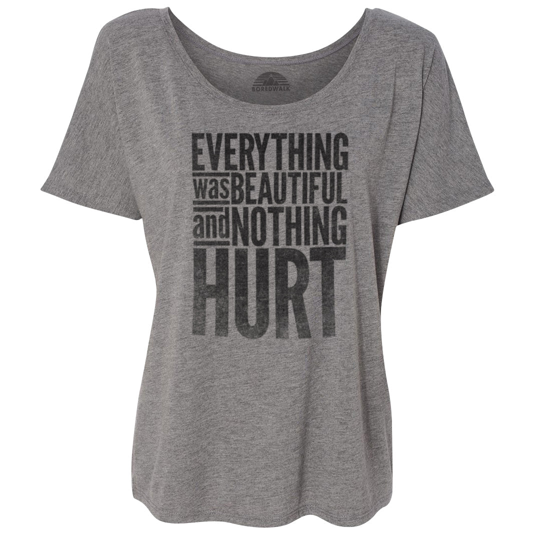 Women's Everything Was Beautiful and Nothing Hurt Scoop Neck T-Shirt
