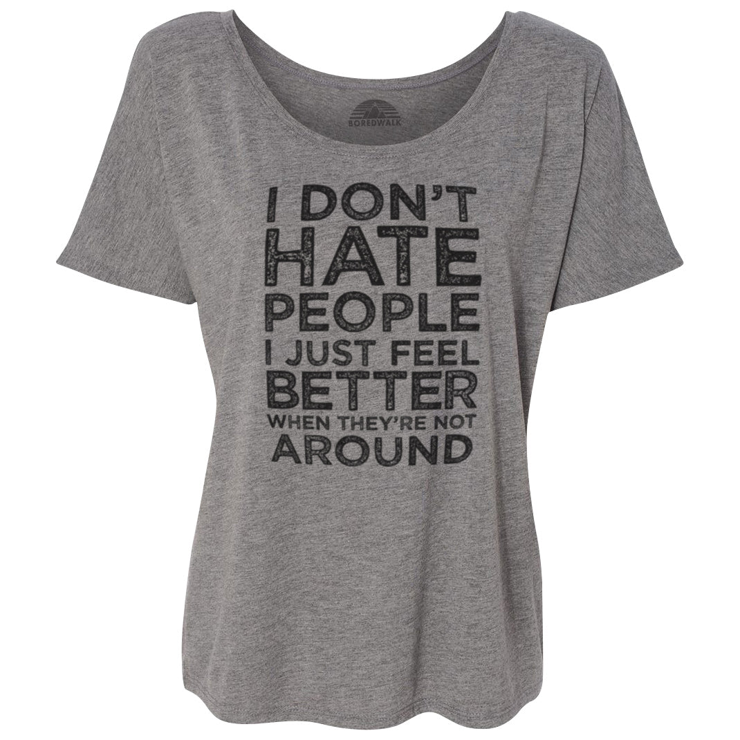Women's I Don't Hate People I Just Feel Better When They're Not Around Scoop Neck T-Shirt