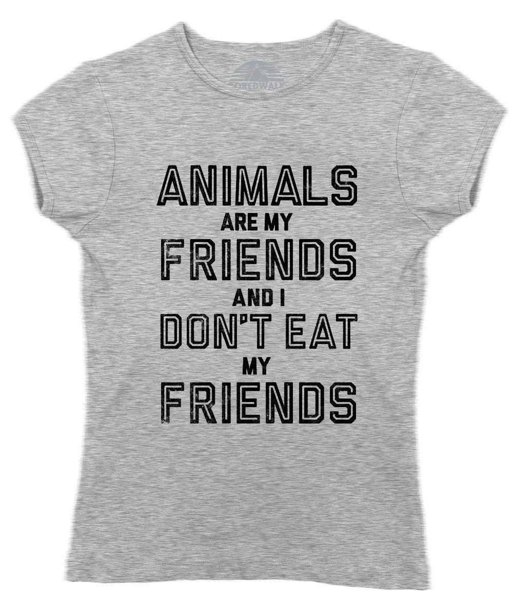 a2a42909 Women's Animals Are My Friends And I Don't Eat My Friends Vegetarian Q –  Boredwalk