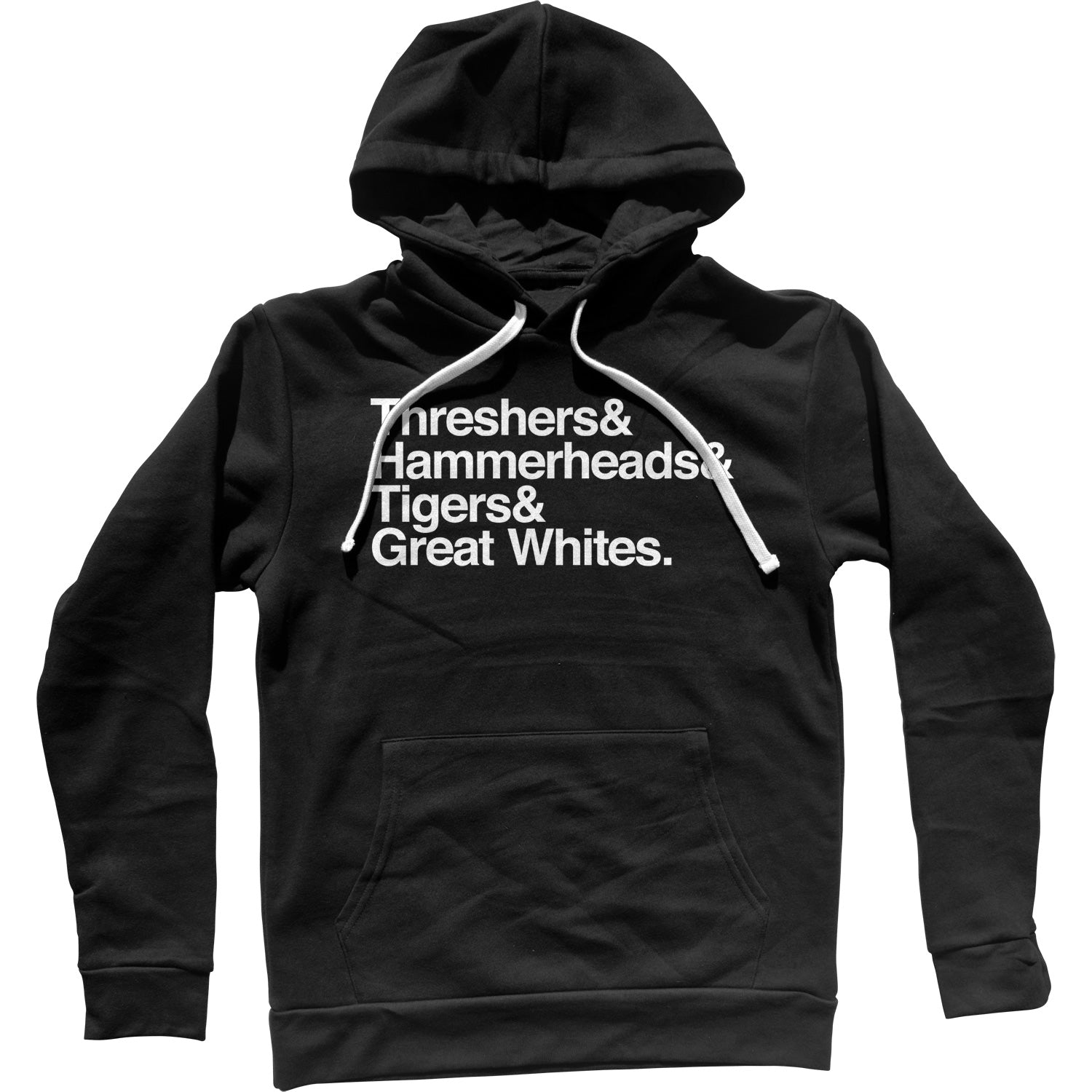 Threshers And Hammerheads And Tigers And Great Whites Shark Unisex Hoodie