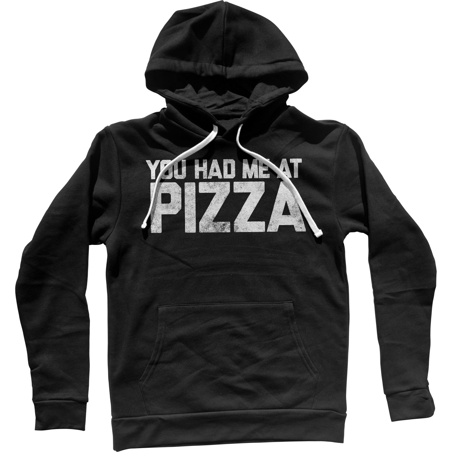 You Had Me at Pizza Unisex Hoodie
