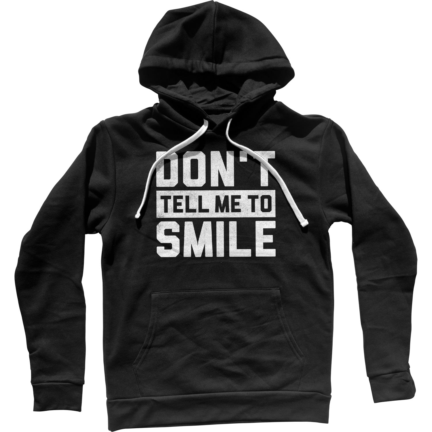 Don't Tell Me to Smile Unisex Hoodie