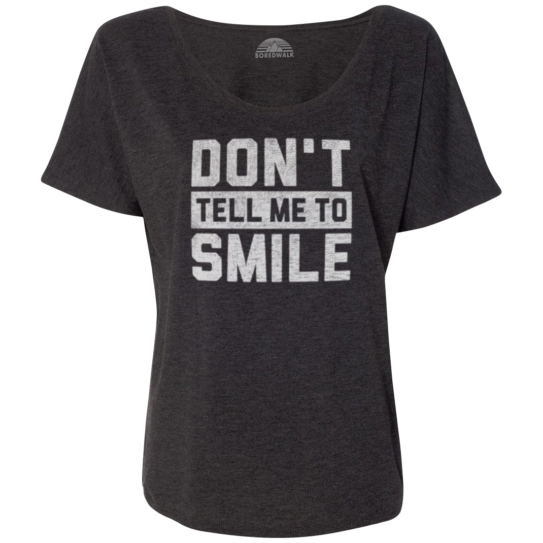 Women's Don't Tell Me to Smile Scoop Neck T-Shirt