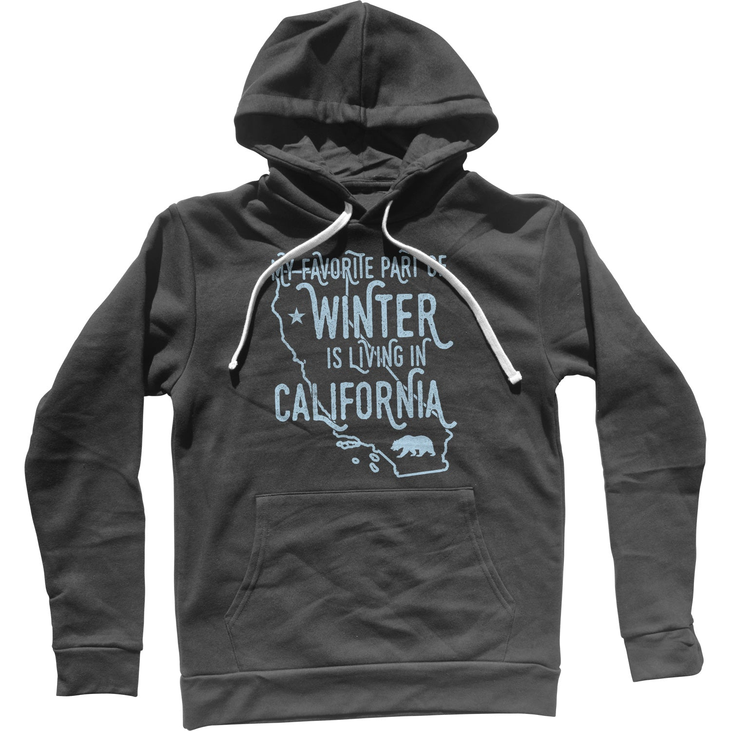 My Favorite Part of Winter is Living in California Unisex Hoodie