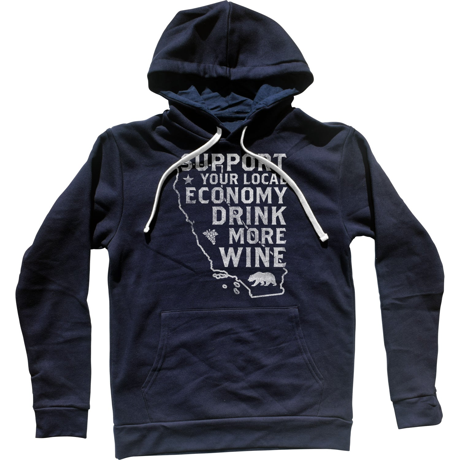 Support Your Local Economy Drink More Wine California Unisex Hoodie