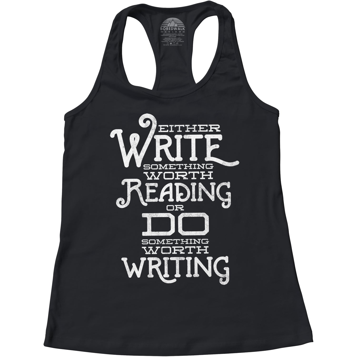 Women's Write Something Worth Reading or Do Something Worth Writing Racerback Tank Top