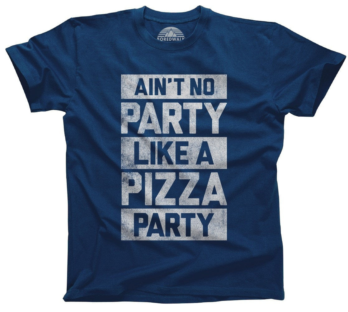 Men's Ain't No Party Like a Pizza Party T-Shirt
