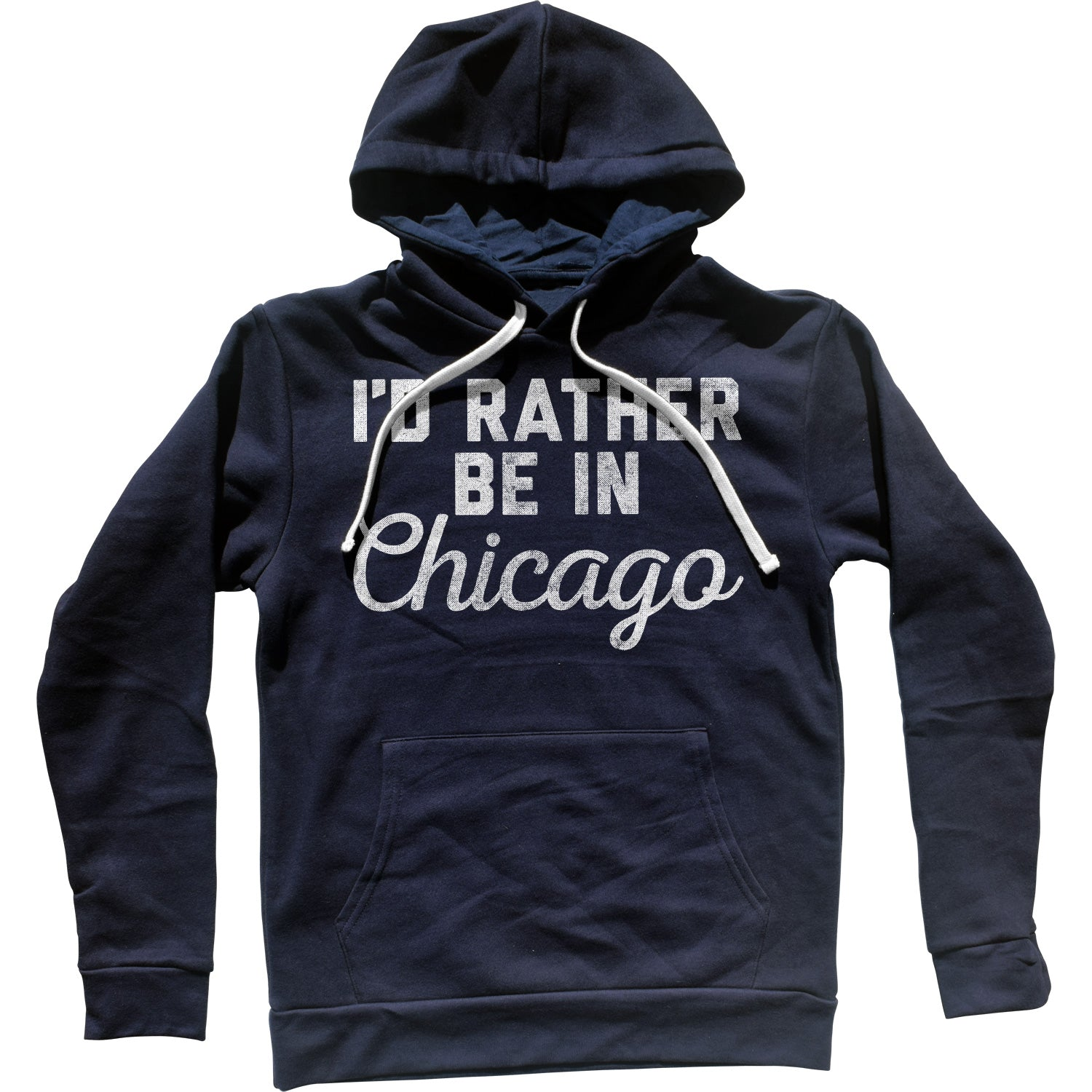 I'd Rather Be in Chicago Unisex Hoodie