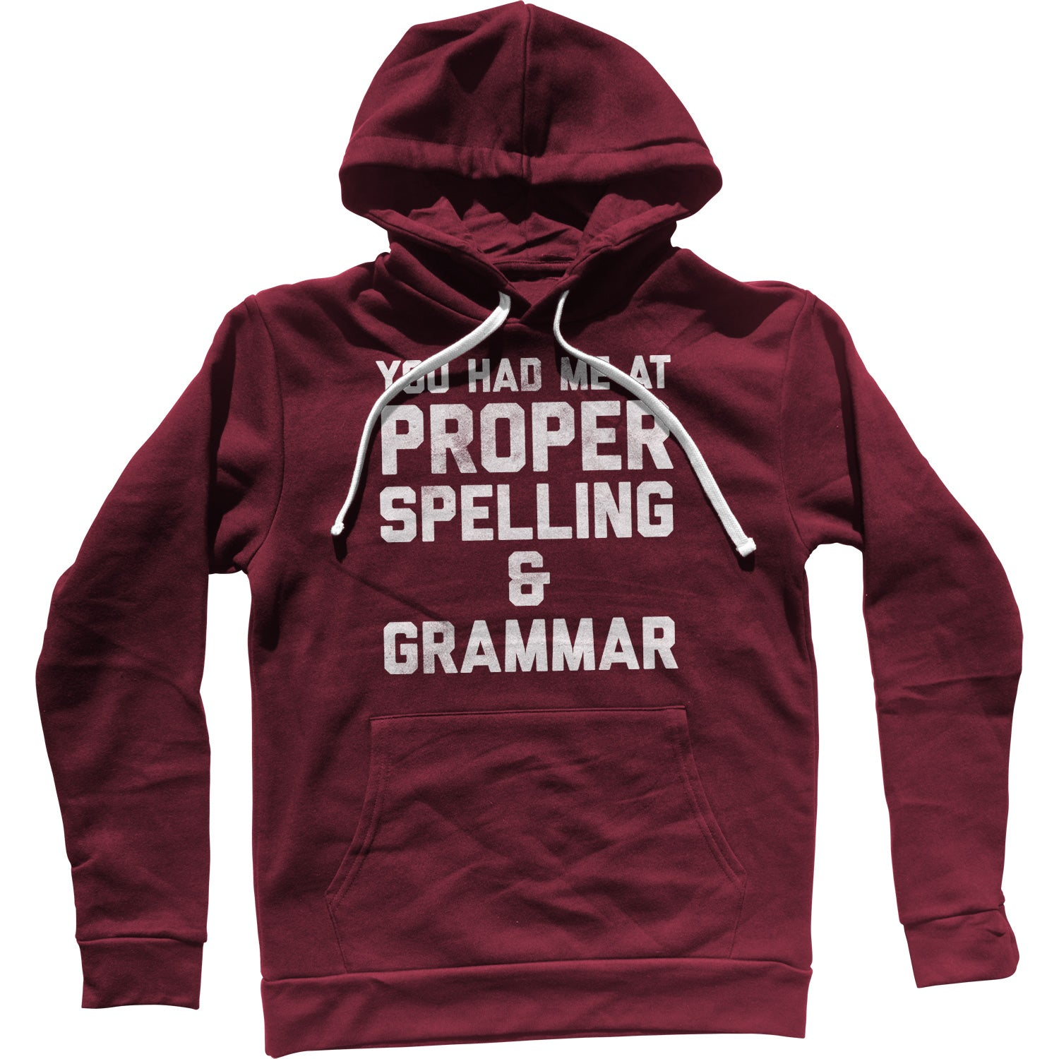 You Had Me At Proper Spelling And Grammar Unisex Hoodie