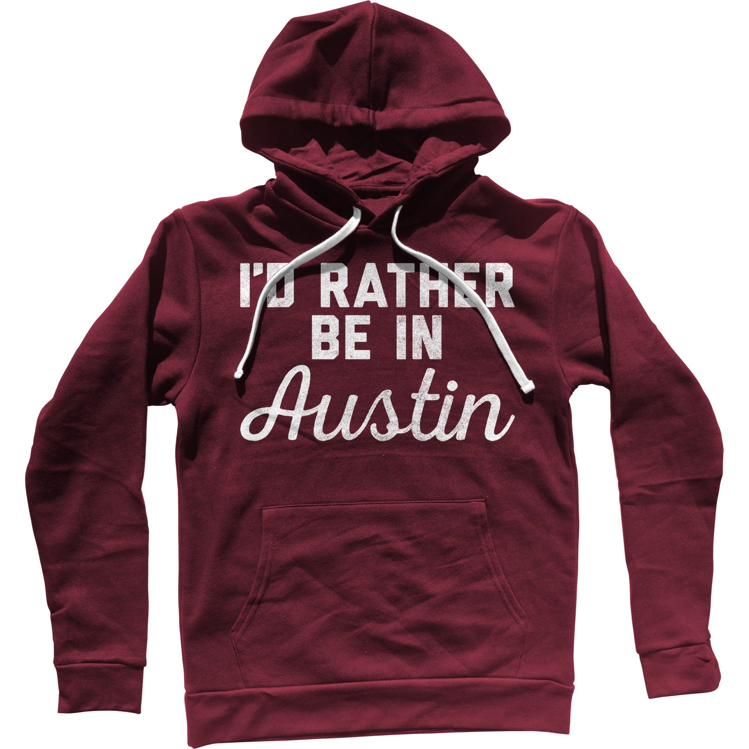 I'd Rather Be in Austin Unisex Hoodie
