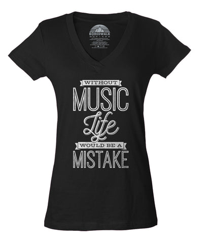 Women's Without Music Life Would be a Mistake Vneck T-Shirt