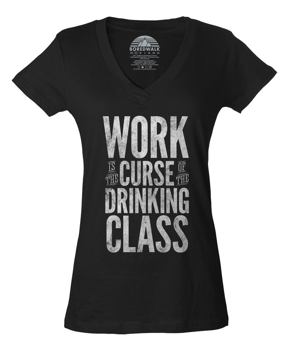 Women's Work is the Curse of the Drinking Class Vneck T-Shirt Drinking Bartender Shirt