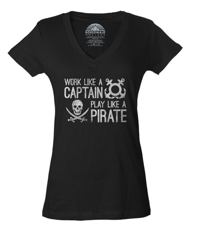Women's Work Like A Captain Play Like A Pirate Vneck Nautical T-Shirt