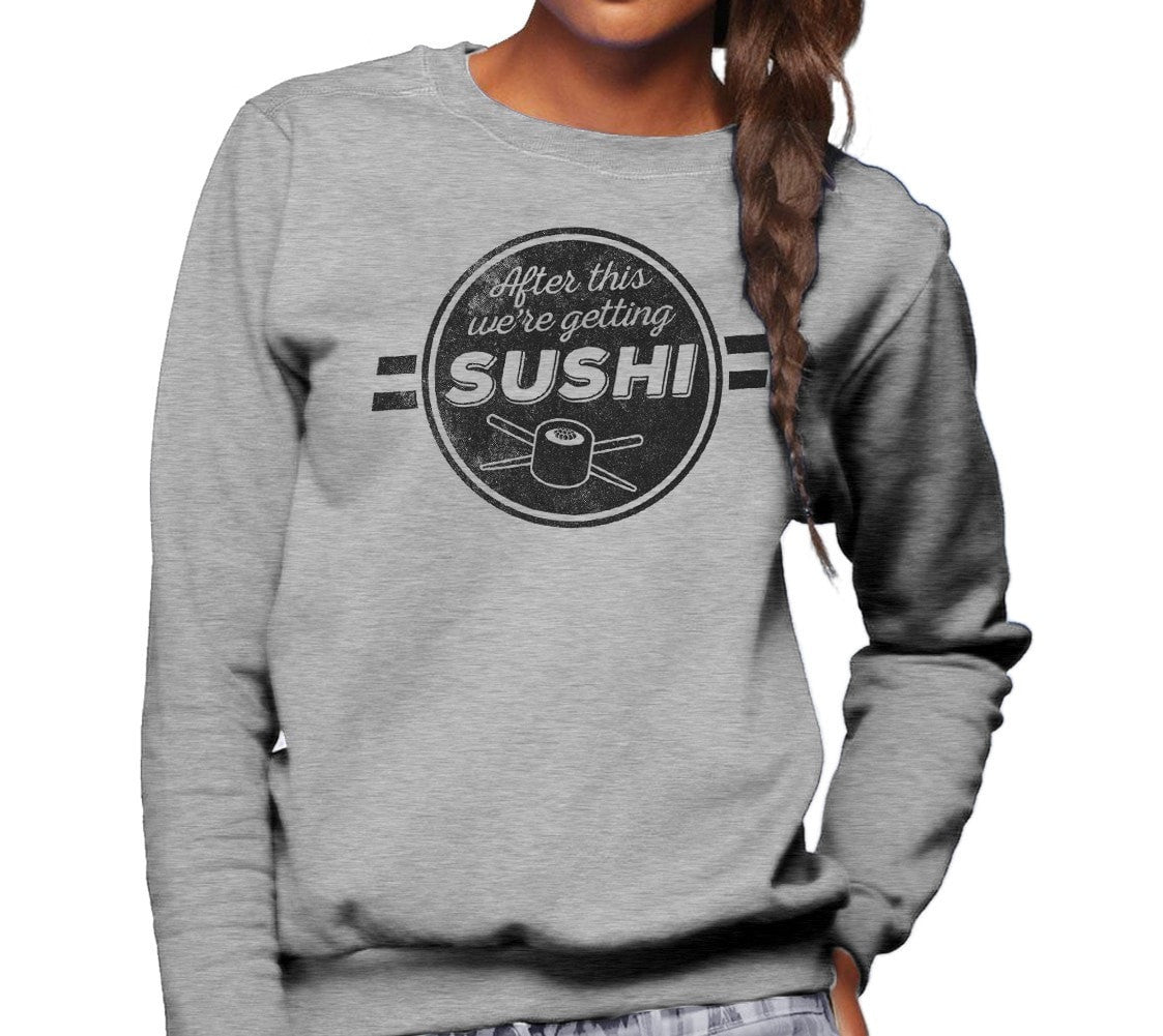 Unisex After This We're Getting Sushi Sweatshirt