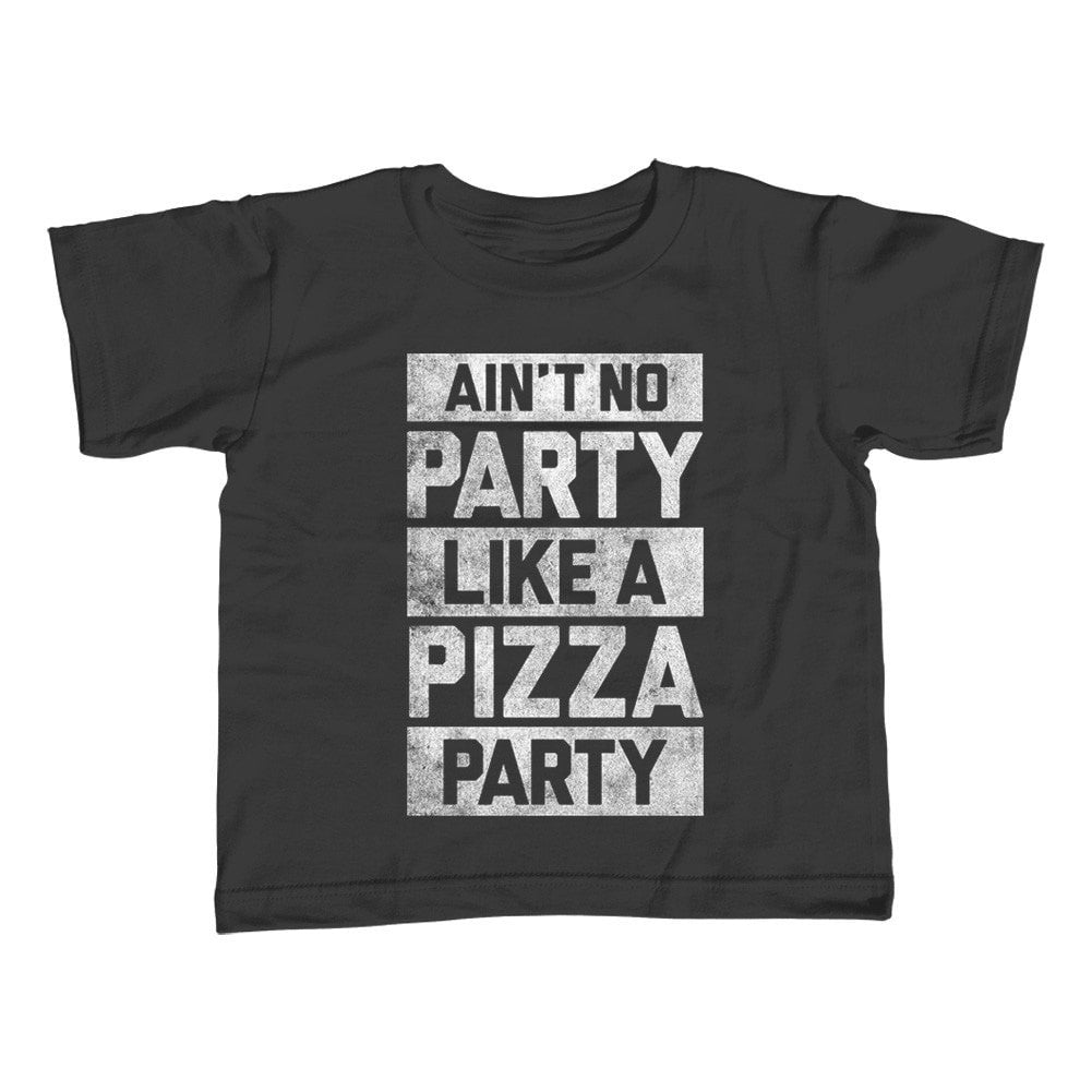 Girl's Ain't No Party Like a Pizza Party T-Shirt - Unisex Fit