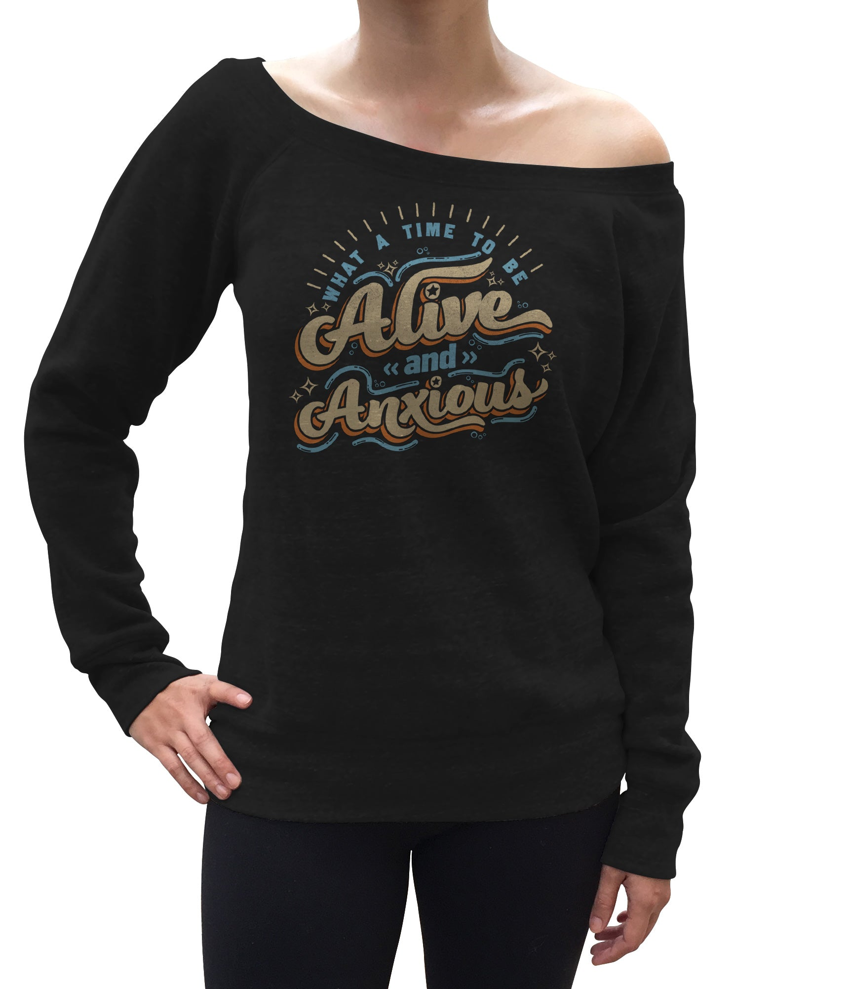 Women's What a Time to be Alive and Anxious Scoop Neck Fleece