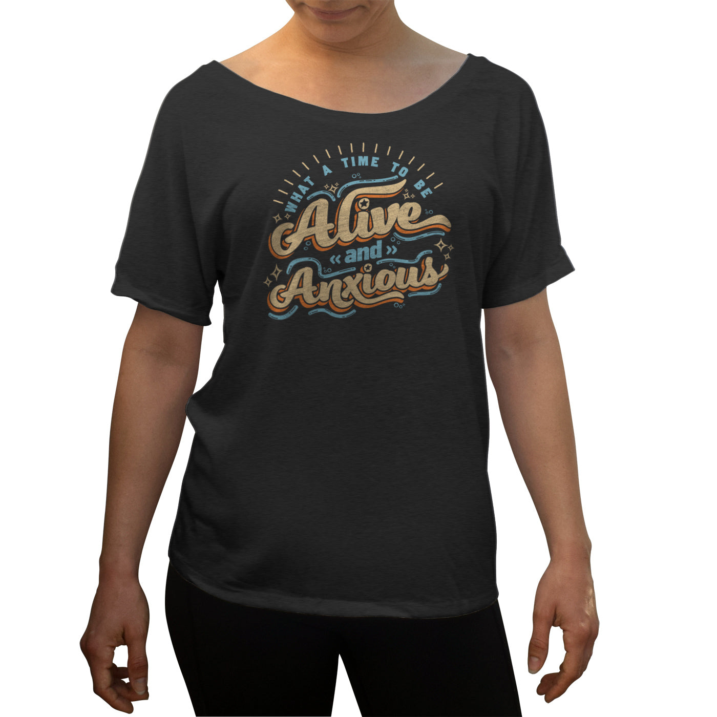 Women's What a Time to be Alive and Anxious Scoop Neck T-Shirt