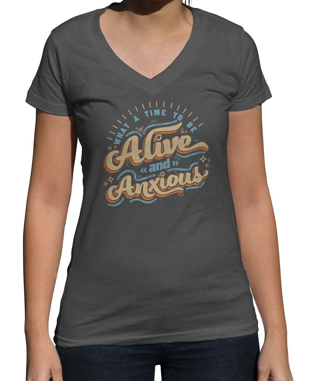 Women's What a Time to be Alive and Anxious Vneck T-Shirt
