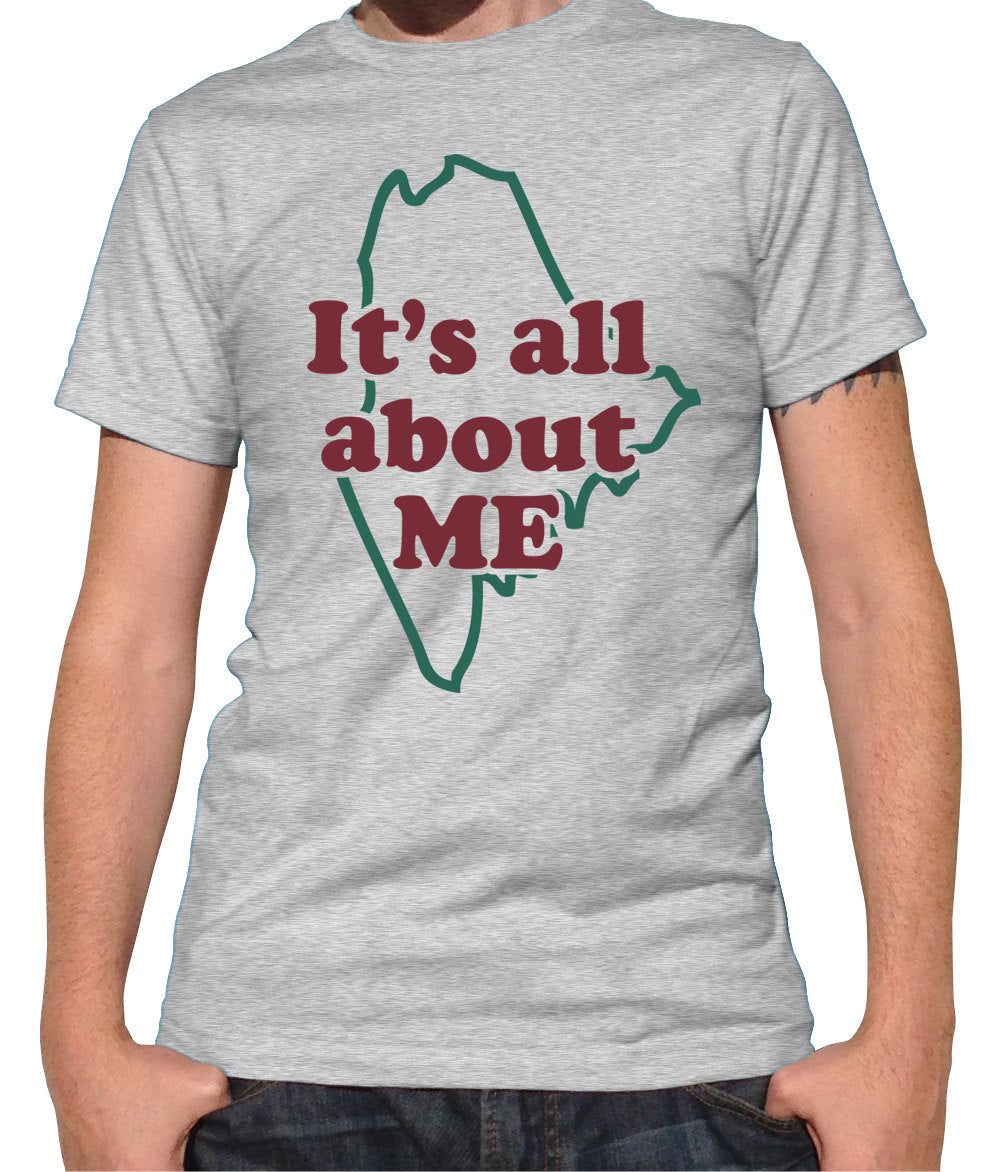 Men's It's All About ME Maine T-Shirt