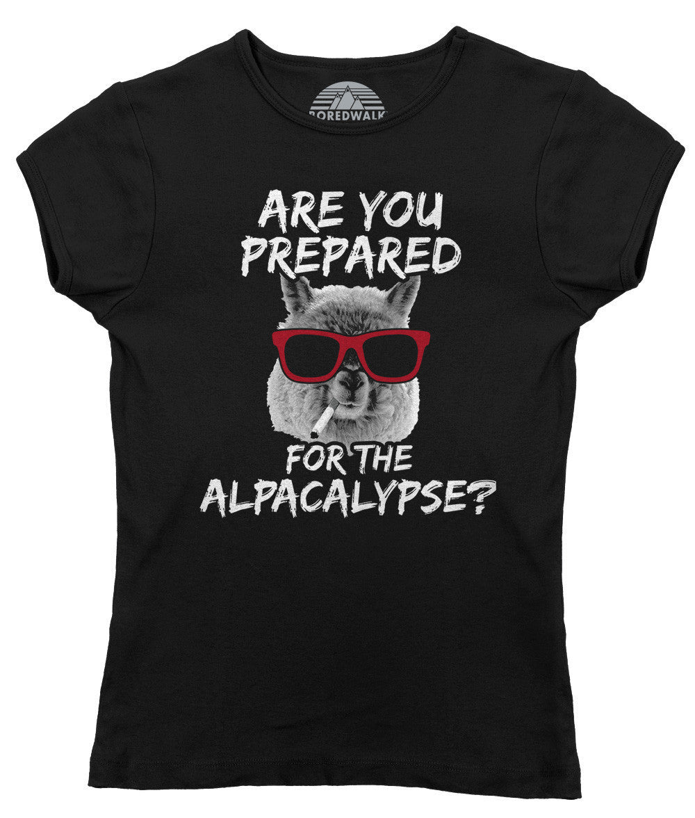 Women's Are You Prepared for the Alpacalypse  T-Shirt