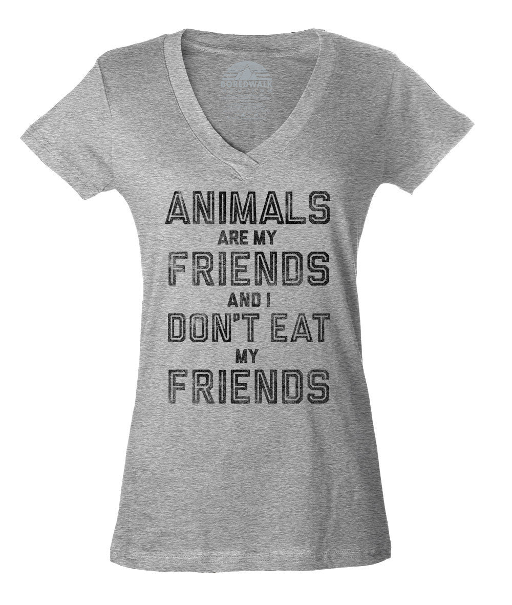 Women's Animals Are My Friends And I Don't Eat My Friends Vegetarian Quote Vneck T-Shirt