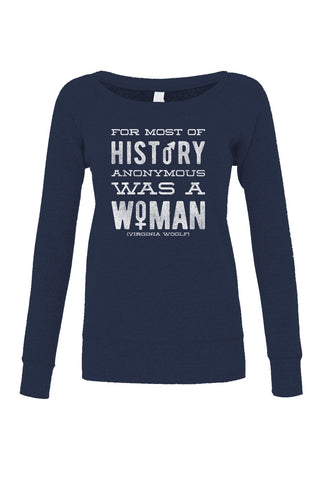 Women's For Most of History Anonymous Was a Woman Scoop Neck Fleece