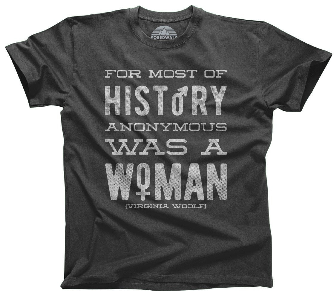 Men's For Most of History Anonymous Was a Woman T-Shirt