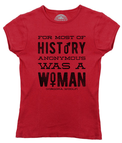 Women's For Most of History Anonymous Was a Woman T-Shirt